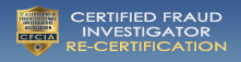Download re-certification application for Certified Fraud Investigator